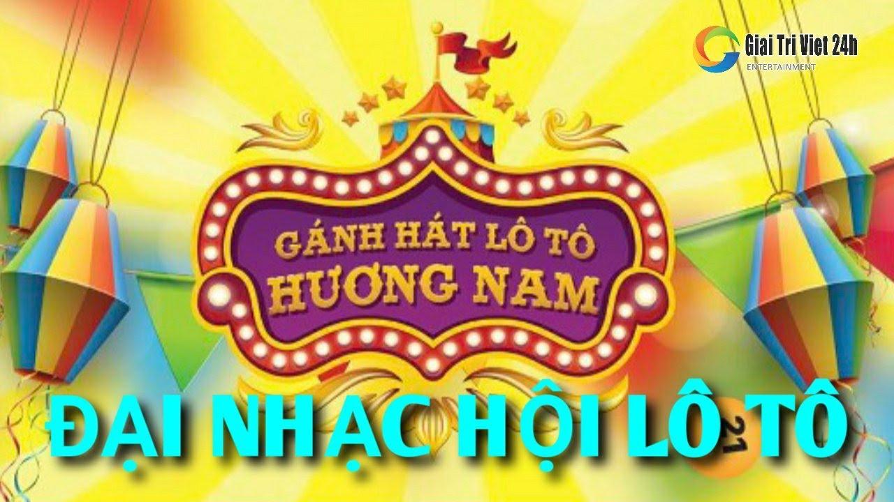 [LIVE] Lô tô Hương Nam: Đại Nhạc Hội Lô Tô