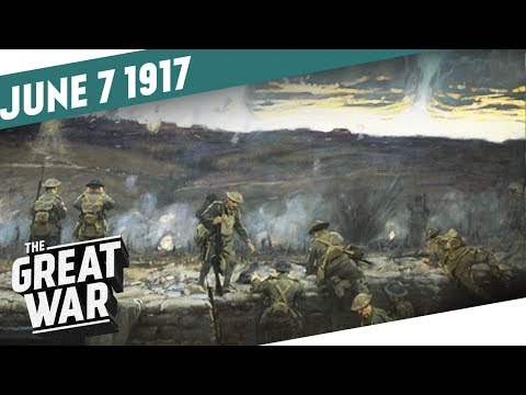 The Battle of Messines - Explosion Beneath Hill 60 I THE GREAT WAR Week 150
