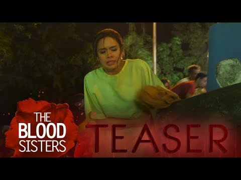 The Blood Sisters February 20, 2018 Teaser