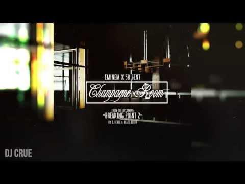 Eminem & 50 Cent - Champagne Room (Explicit) [Breaking Point 2]