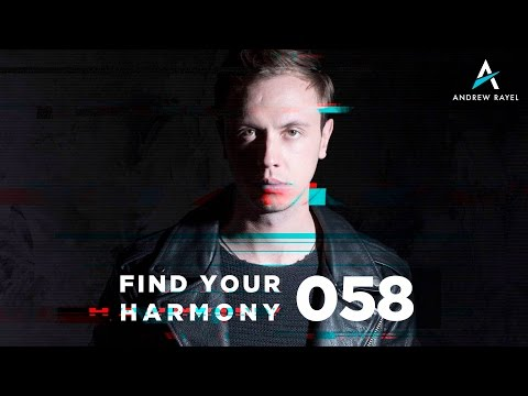 Andrew Rayel - Find Your Harmony Radioshow #058