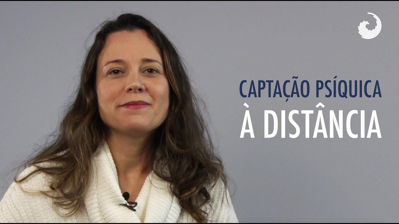 CAPTAÇÃO PSÍQUICA À DISTÂNCIA