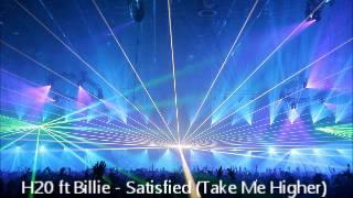 H20 ft Billie - Satisfied (Take Me Higher)