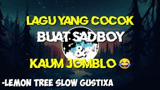 Download Lemon Tree Versi Slow Terbaru 2020🎵 SUPERBASS🔊 BY GUSTIXA