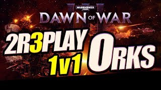Dawn of war 3 - 1v1 ORK vs Space Marine Lesson of WAR