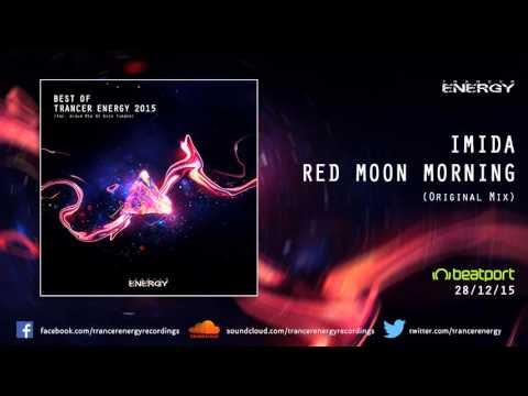 BEST OF TRANCER ENERGY 2015 - 6. Imida - Red Moon Morning (Original Mix)
