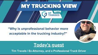 Why is unprofessional behavior more acceptable in the trucking industry?
