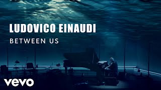 Ludovico Einaudi - Einaudi: Between Us (Live Session)