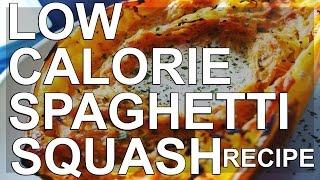 Low Calories Spaghetti Squash Recipe
