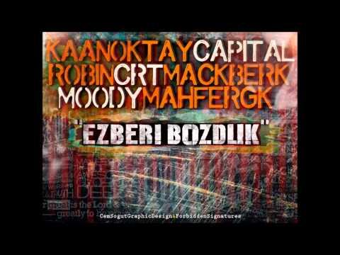 Ezberi Bozduk - (Kaan Oktay & Capital & Robin & Crt & Mackberk & Moody & Mahfer GK)
