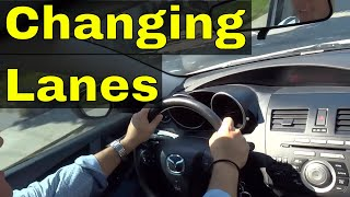 Changing Lanes-Driving Lesson For Beginners