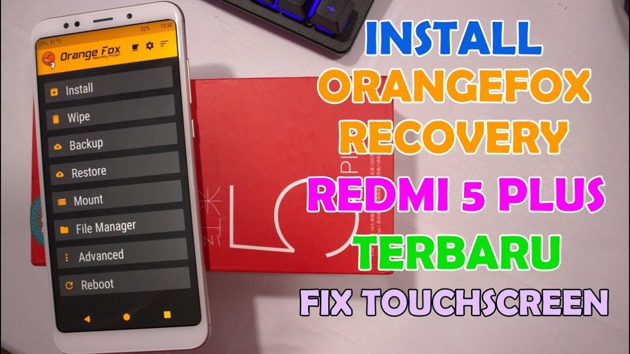 Tips Install TWRP (OrangeFox Recovery) Redmi 5 Plus MIUI 10