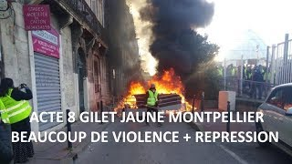 Gilet Jaune acte 8 Montpellier - Affrontement et forte violence