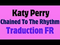Katy Perry - Chained To The Rhythm Ft. Skip Marley [Traduction FR] mp3 indir
