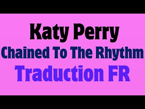 Katy Perry - Chained To The Rhythm Ft. Skip Marley [Traduction FR]