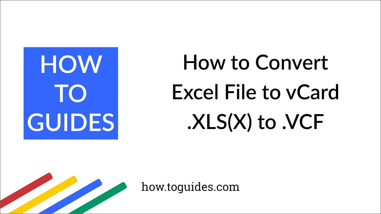 How to Convert Excel File to vCard  vcf Format - Excel to vCard Converter -  How ToGuides com