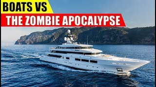 Are Boats GOOD in a Zombie Apocalypse?