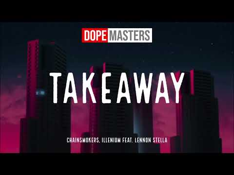The Chainsmokers, Illenium - Takeaway (Official Audio) Feat. Lennon Stella