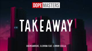 Gambar cover The Chainsmokers, Illenium - Takeaway (Official Audio) feat. Lennon Stella