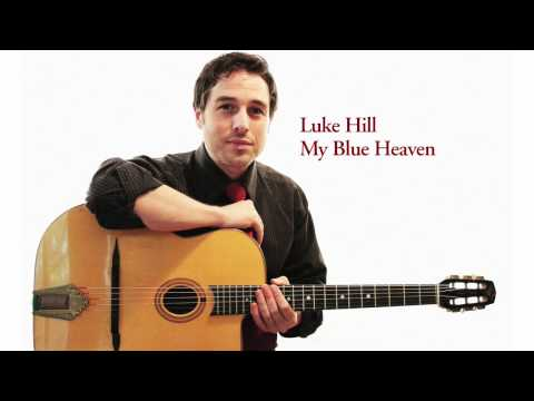 My Blue Heaven - Luke Hill - Solo Guitar - Chord Melody - Acoustic Swing Jazz