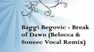 Baggi Begovic - Break of Dawn (Belocca & Soneec Vocal Remix)
