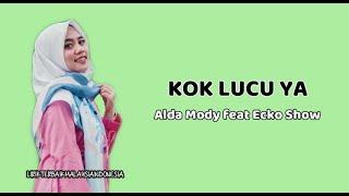 KOK LUCU YA - Aldamody feat Ecko Show (Lirik) * pake hashtag pacar baru elo gagal move on