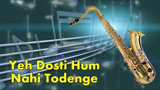 #371:- Yeh Dosti Hum Nahi Todenge | Sholay | Kishore, Manna Dey | Saxophone Cover by Suhel