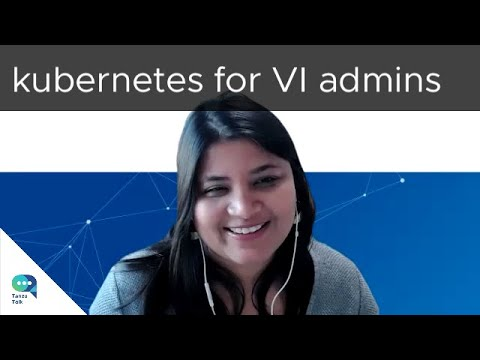 Tanzu Talk: Kubernetes for VI admins - VMs fit to the app/apps fit to k8s