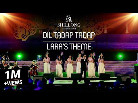 Dil Tadap Tadap | Lara's Theme (Live) - Shillong Chamber Choir ft. Vienna Chamber Orchestra