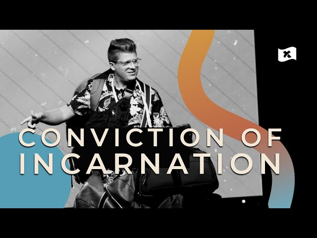 Conviction of Incarnation | Josh Mayo
