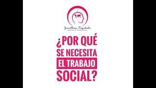 ¿Por qué las sociedades actuales necesitan del Trabajo Social?