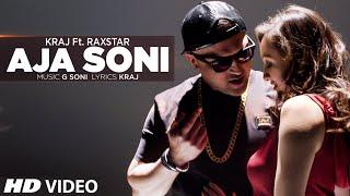 Aja Soni: Latest Punjabi Song 2016 | Kraj Feat. Raxstar | T-Series Apna Punjab