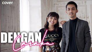 WANDRA feat JIHAN AUDY - DENGAN CARAKU (Cover)