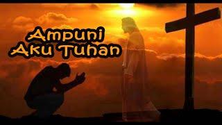 Rohani | Ampuni Aku Tuhan |
