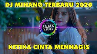 Dj Minang KETIKA CINTA MENANGIS Remix Full Bass Terbaru 2019.mp3