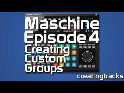 Maschine Tutorial - Saving Custom Groups - Episode 4 - Creating Tracks