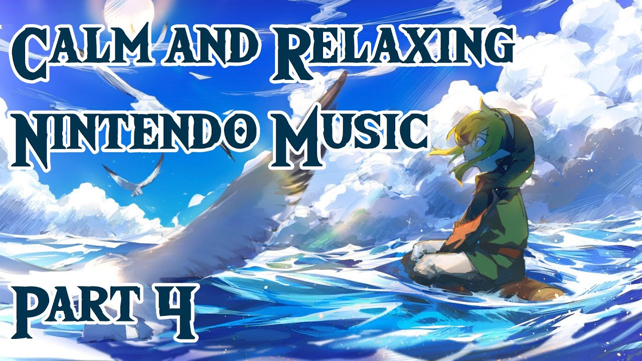 Calm And Relaxing Nintendo Music Part 4 Youtube