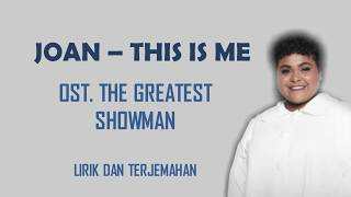 JOAN - THIS IS ME (OST. THE GREATEST SHOWMAN) - LIRIK DAN TERJEMAHAN