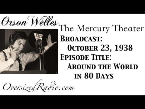 The Mercury Theater on the Air with Orson Welles Radio Show 1938-10-23 Around the World in 80 Days