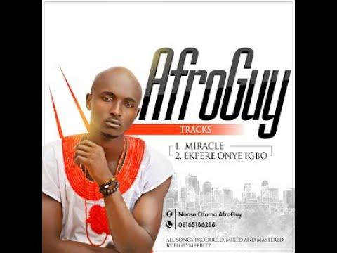 Download AfroGuy - Ekpere Onye Igbo   (Awelle Nse)
