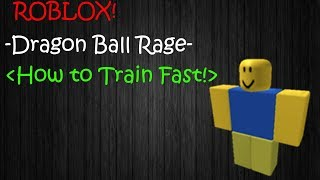 Dragon Ball Rage | How to Train Fast! | Roblox