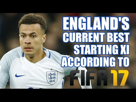England's Current Best Starting XI According To FIFA 17