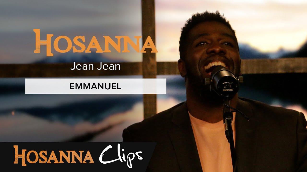 Emmanuel - Hosanna clips - Jean Jean
