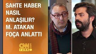 Sahte haber nasıl anlaşılır? Mehmet Atakan Foça anlattı