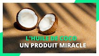 L'huile de coco : un produit miracle  !