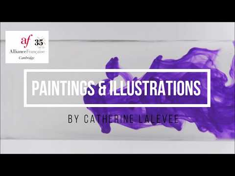 "French Exhibition in l'Alliance Française Cambridge - C. Lalevée's ""Paintings & Illustrations"""
