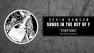 "Devin Dawson - ""Symptoms"" (Songs in the Key of F Performance)"