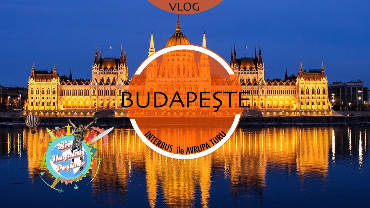 Macaristan VLOG : Interbus ile Macaristan Gezilecek Yerler
