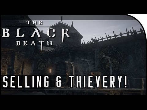 "The Black Death Gameplay Part 2 - ""GOOD SELLING, THIEVERY, SERVER WOES!"""