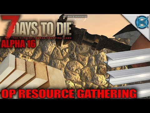 7 Days to Die | OP Resource Gathering | Let's Play 7 Days to Die Gameplay Alpha 16 | S16.Exp-03E12